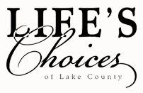 Life's Choices of Lake County